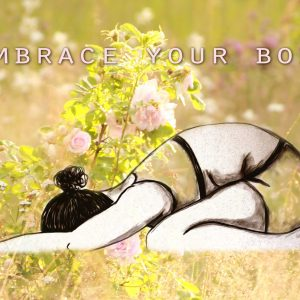 Embrace your body – 3