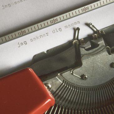 Mammas skrivmaskin – och snart har det gått ett år