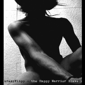 krazyFlipy – The Happy Warrior Slave CD